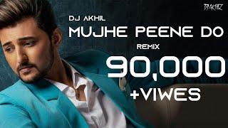Mujhe Peene Do - Darshan Raval | Remix | DJ Akhil | Orignal Remix
