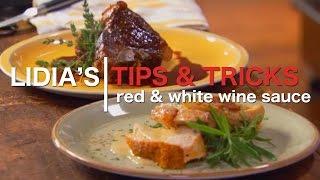 Lidia's Video Tips - Wine Sauces