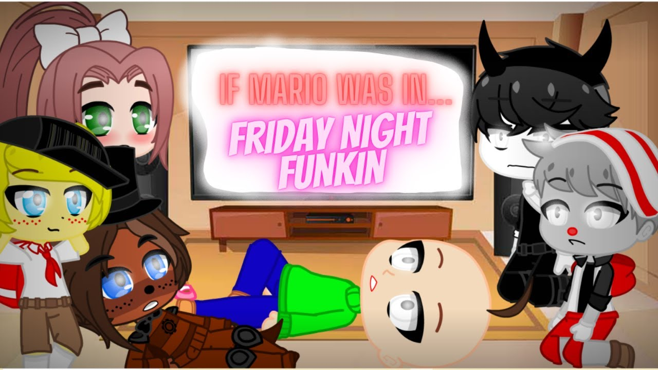 Download The Fandoms' Reactions to If Mario was in Friday Night Funkin //GCRV// /Read desc//