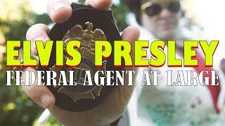 Elvis Presley: Federal Agent at Large