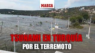 El terremoto de Turquía y Grecia provoca un tsunami: las imágenes dan miedo I MARCA