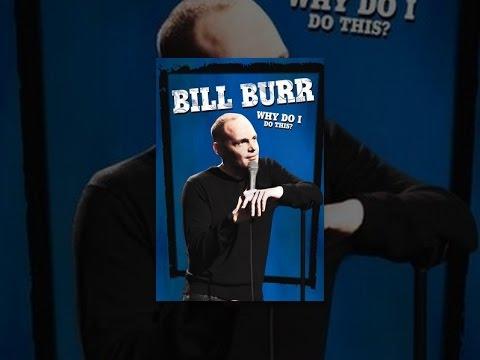 Bill Burr: Why Do I Do This