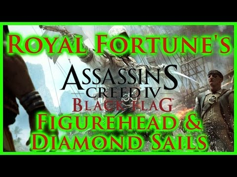 ASSASSINS CREED IV BLACK FLAG | ROYAL FORTUNE'S FIGUREHEAD & DIAMOND SAILS | HOW TO UNLOCK | HD
