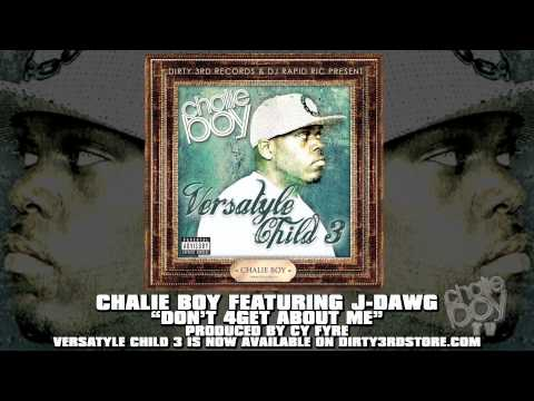 Chalie Boy - Don't 4Get About Me (feat. J-Dawg) (Official Song)