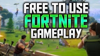 FREE TO USE   Fortnite Battle Royale Gameplay   720P 60FPS