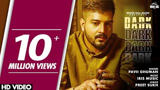 DARK (Full Song) | Pavii Ghuman | New Punjabi Sad Song 2020 | White Hill Music | Sad Songs