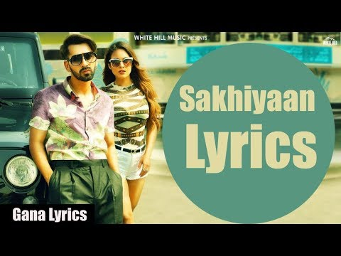 Sakhiyaan Lyrics  Maninder Buttar  Mixsingh  Latest Punjabi Song 2018
