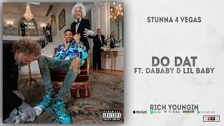 Stunna 4 Vegas - DO DAT Ft. DaBaby & Lil Baby (Rich Youngin)