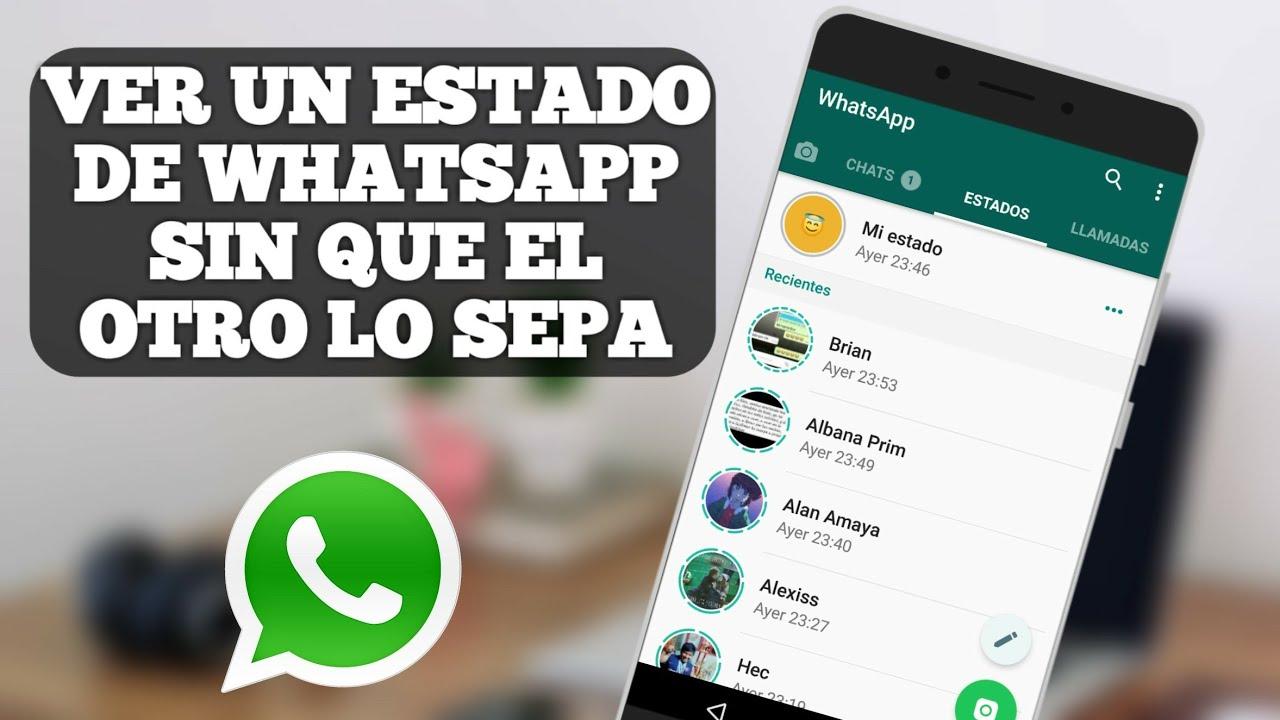 Como Ver Un Estado De Whatsapp Sin Que El Otro Contacto Sepa Truco 2018