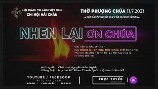 HTTL HẢI CHÂU - Chương Trình Thờ Phượng Chúa - 11/07/2021