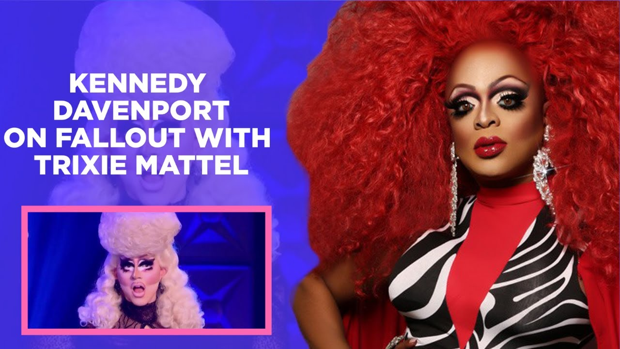 Kennedy Davenport on Fallout with Trixie Mattel