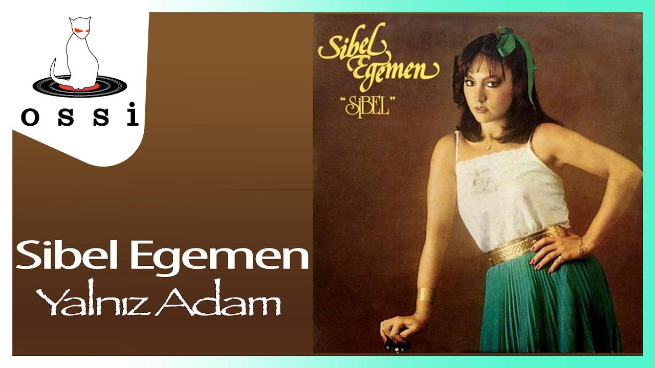Sibel Egemen - Yalnız Adam