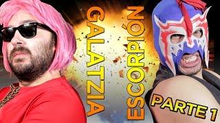 Escorpión Dorado VS Galatzia PARTE 1