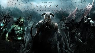 DAWNGUARD - ⚔️The Elder Scrolls V: Skyrim⚔️