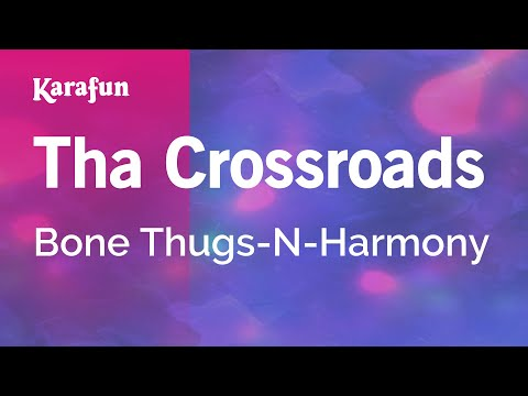 Karaoke The Crossroads - Bone Thugs-N-Harmony *