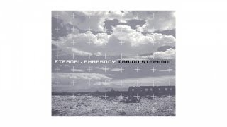 Marino Stephano - Eternal Rhapsody (Extended Vocal Mix)