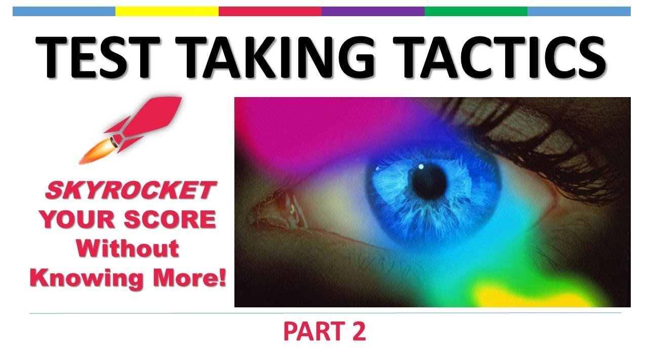 ec8ec3ed2f3 TEST TAKING TACTICS pt 2 - Skyrocket Your Score Without Knowing More ...