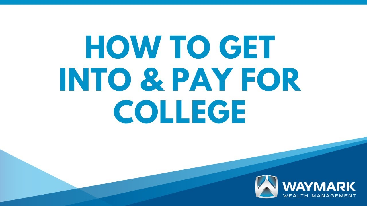 How to Get into & Pay For College