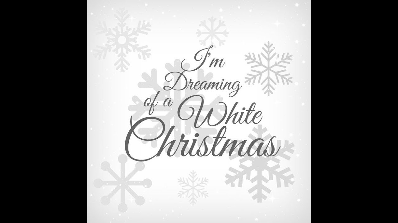 White Christmas - Im dreaming of a white christmas song - YouTube