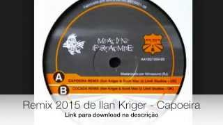 Free Download - Downlod Grátis de Ilan Kriger - Capoeira (In and Out 2015 Remix)