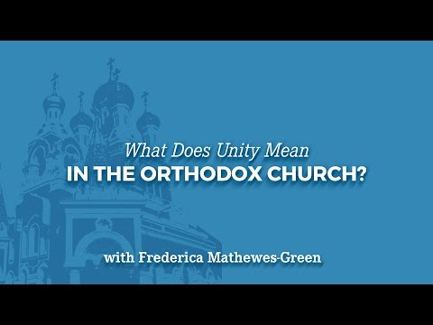 What Does Unity Mean in the Orthodox Church?