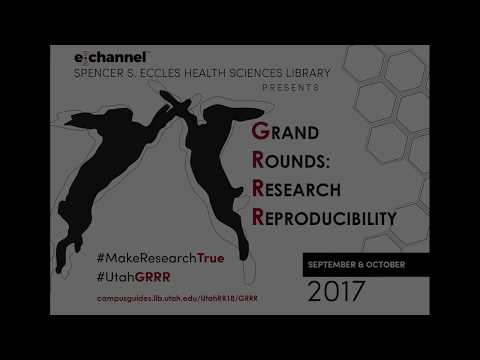 Grand Rounds: Research Reproducibility (GRRR) by Julie Kiefer, PhD