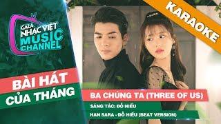 Ba Chúng Ta (Three Of Us) - Han Sara, Đỗ Hiếu (Beat Version) | Gala Nhạc Việt Bài Hát Của Tháng