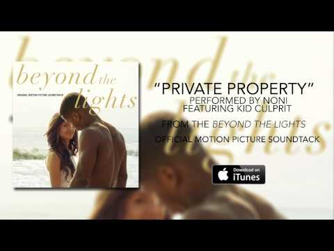 Noni – Private Property ft. Kid Culprit (Beyond The Lights Soundtrack)