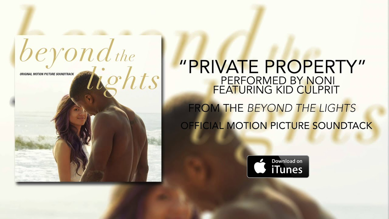 Noni - Private Property ft. Kid Culprit (Beyond The Lights Soundtrack)