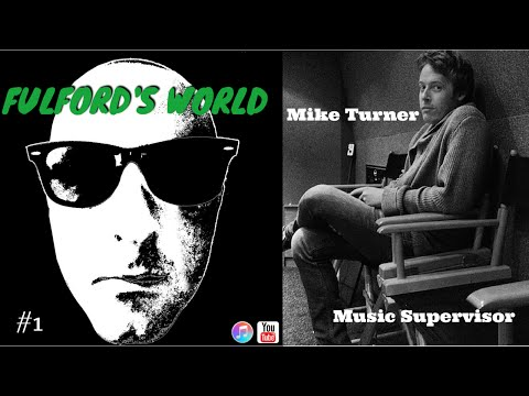 Music Supervisor Interview - Fulfords World #1 - Mike Turner (Pee Wee's Big Holiday) @MPTMUSIC
