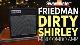 Friedman Dirty Shirley Mini Combo Amp Review