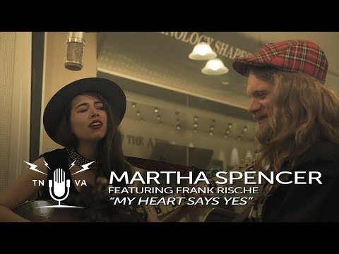 "Martha Spencer ft. Frank Rische - ""My Heart Says Yes"""