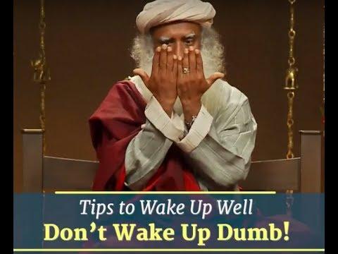 Sadhguru - Tips on how to Sleep well and Wake up well