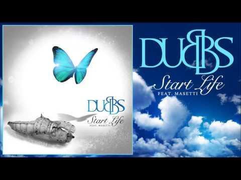 Dubbs - Start Life (feat. Masetti)