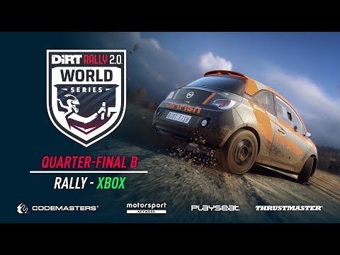Quarter-Final B - Rally - Xbox - DiRT Rally 2.0 World Series