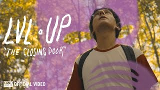 Download LVL UP - The Closing Door [OFFICIAL ] MP3 song and Music Video