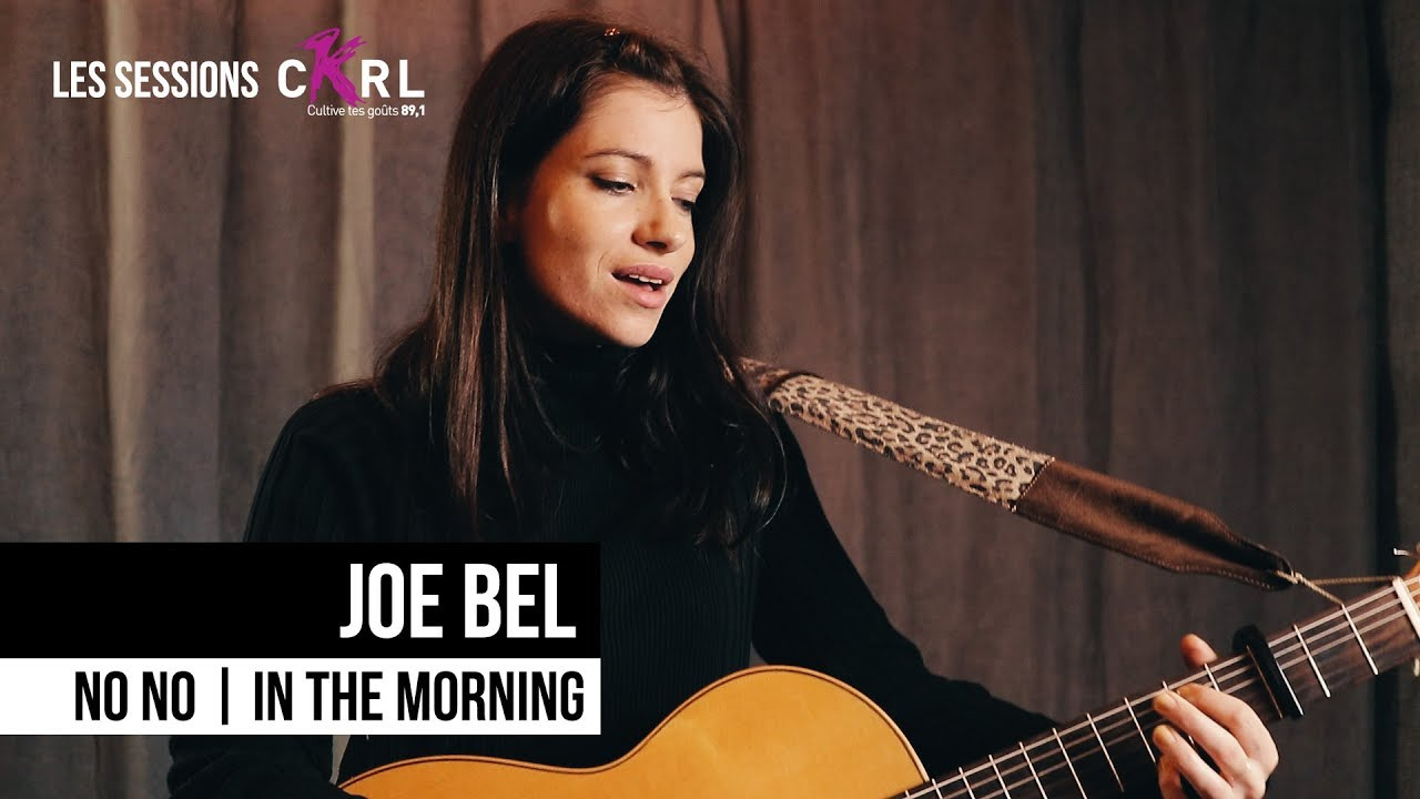 No No Et In The Morning Joe Bel Les Sessions Ckrl Youtube