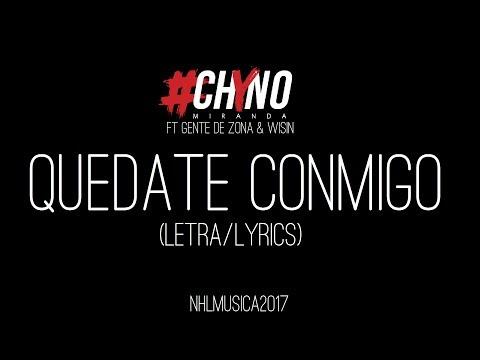 Quédate Conmigo - CHYNO Miranda  (LETRA/LYRICS)