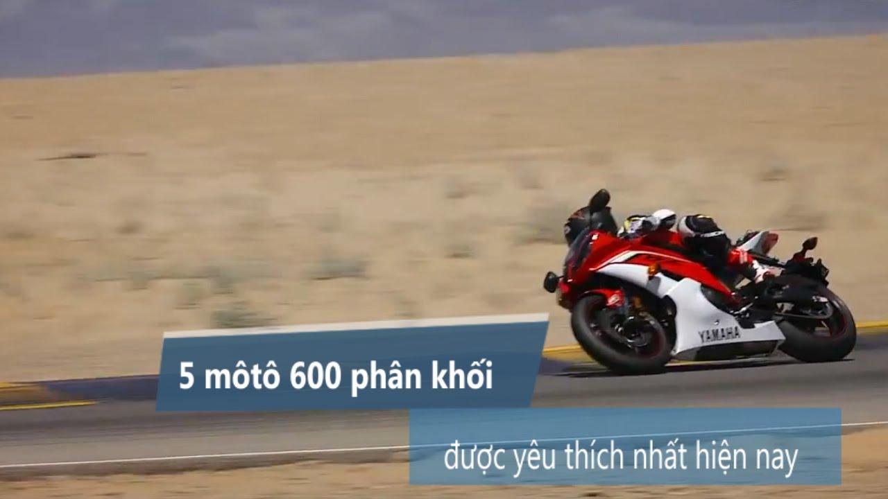 5 môtô 600 phân khối được yêu thích nhất hiện nay
