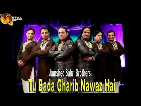 Tu Bada Gharib Nawaz Hai   Jamshed Sabri Brothers   Qawwali   Devotional
