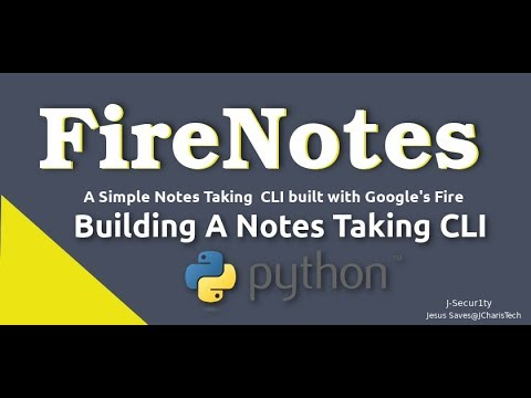 Building A Note Taking CLI with Google's Fire [FireNotes]
