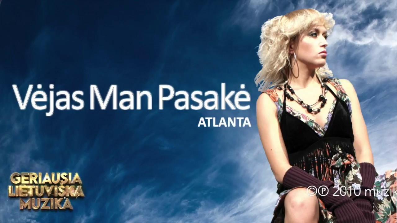 VĖJAS MAN PASAKĖ - Atlanta. Lietuviška Daina Su Žodžiais. Geriausia Lietuviška Muzika