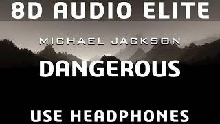 Michael Jackson - Dangerous |8D Audio Elite|