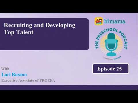 The Preschool Podcast | E 25 -Recruiting and Developing Top Talent