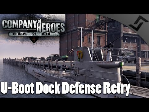 U-Boot Dock Defense COOP Mission - Company of Heroes: Europe