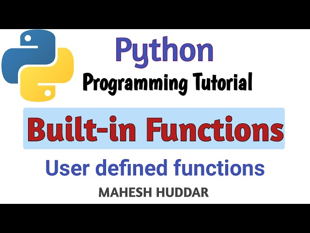 How to use built in functions and write user defined function in python by Mahesh Huddar