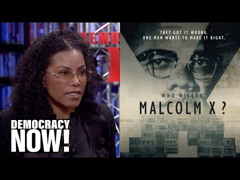 "Malcolm X's Daughter Ilyasah Shabazz on Her Father's Legacy & the New Series ""Who Killed Malcolm X?"""