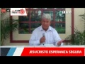 JESUCRISTO ESPERANZA SEGURA  24-08-2017