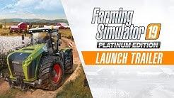 Farming Simulator 19 Platinum Edition - Launch Trailer