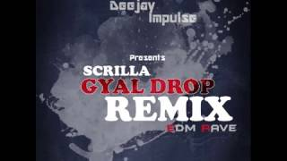 Scrilla Gyal Drop -  Edm Rave Remix